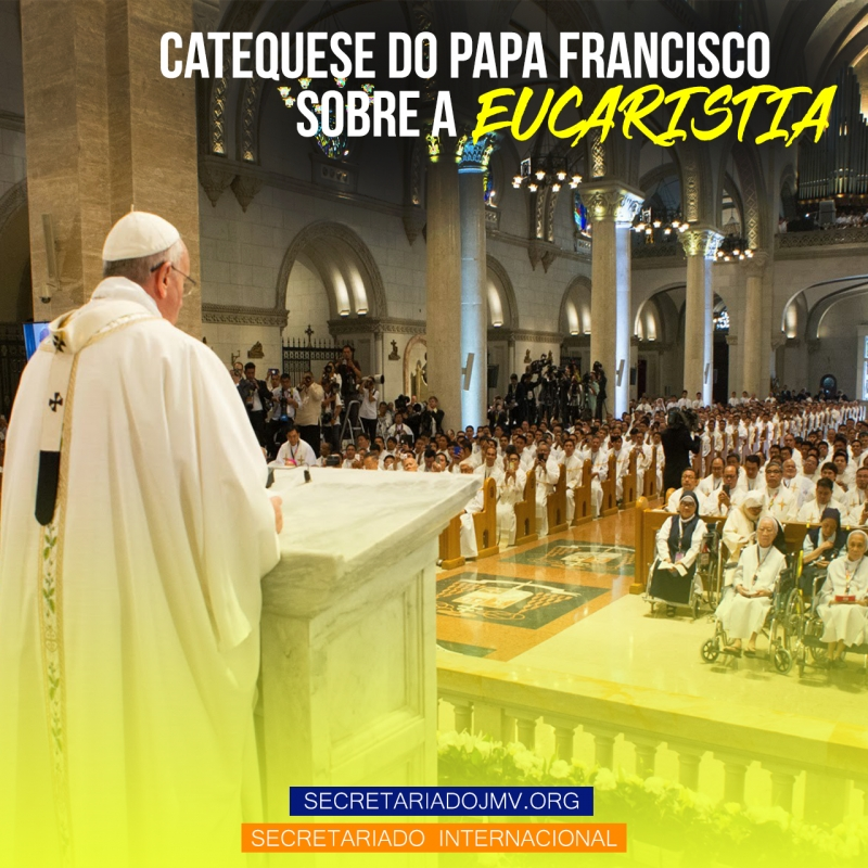 Catequese do Papa Francisco sobre a Eucaristia - Parte 3