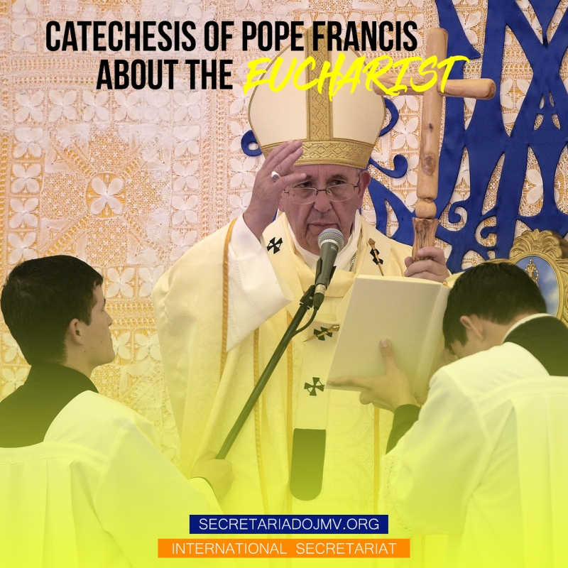 Catechesis of Pope Francis about the Eucharist - Part 4