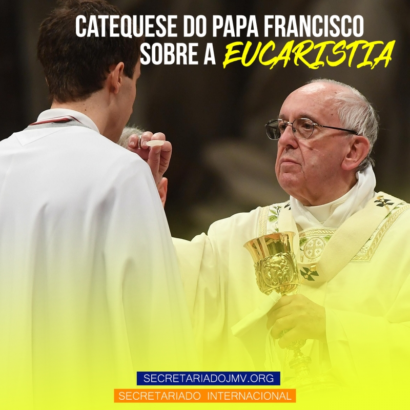 Catequese do Papa Francisco sobre a Eucaristia - Parte 2