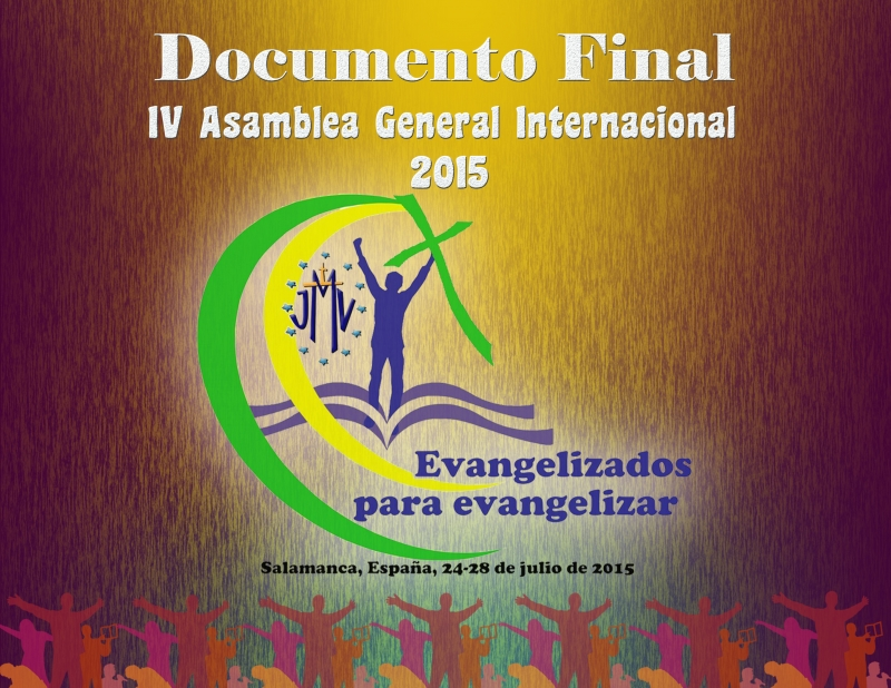 Documento Final IV ASAMBLEA GENERAL DE LA JMV – Salamanca 2015
